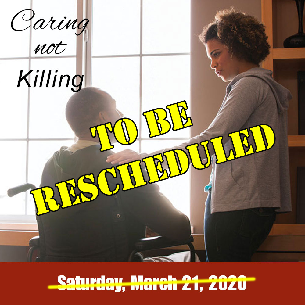 Caring Not Killing Conference To Be Rescheduled